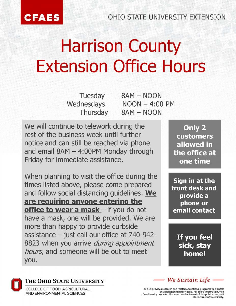The Harrison County Extension Office will be open to the public by appointment only.